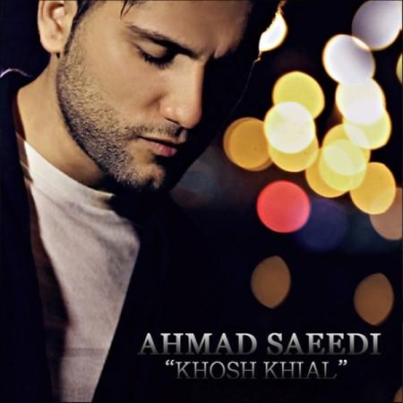 دانلود آهنگ خوش خیال از احمد سعیدی